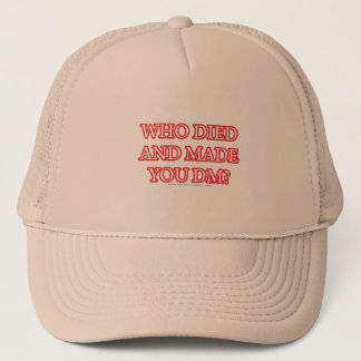Who Died and Made You DM? Trucker Hat