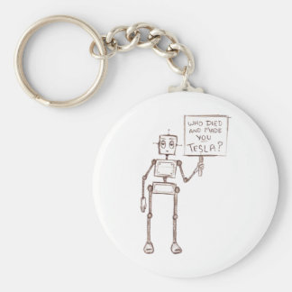 Who Died And Made You Tesla? Basic Round Button Keychain