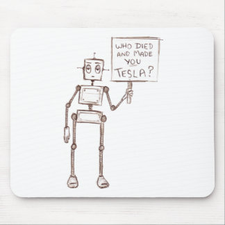 Who Died And Made You Tesla? Mouse Pad