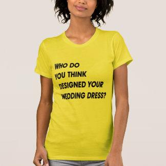 WHO DO YOU THINK DESIGNED YOUR WEDDING DRESS