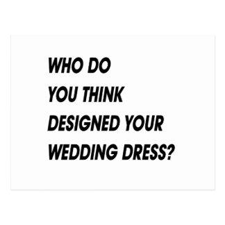 WHO DO YOU THINK DESIGNED YOUR WEDDING DRESS POSTCARD