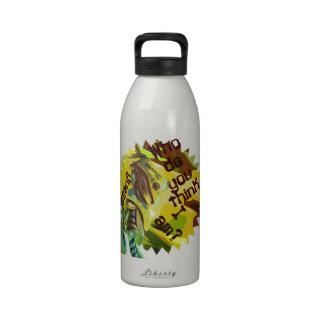 Who do you think I am Liberty Bottle Drinking Bottles