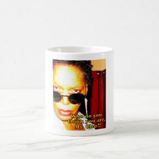 Who do you think you are, Ms. Cleo coffee mug