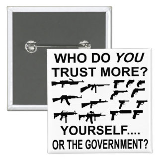 Who Do You Trust More Yourself Or The Government Buttons