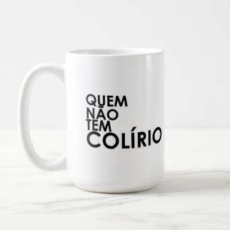 Who does not have colírio, it uses dark glasses coffee mug
