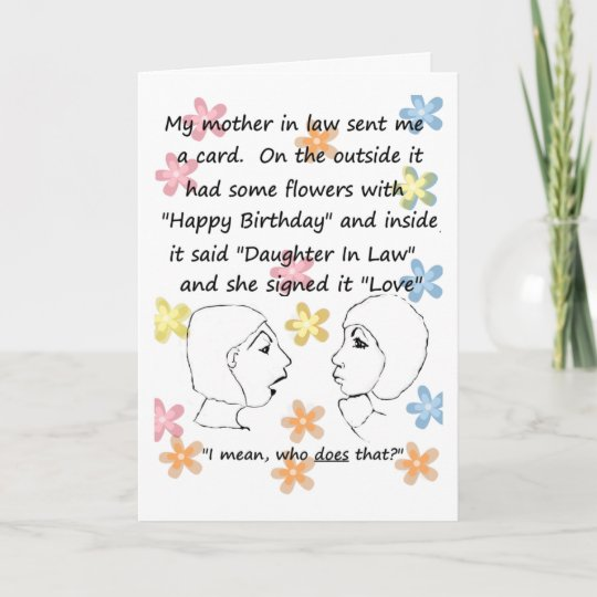 Who Does That Daughter In Law Birthday Card Zazzle
