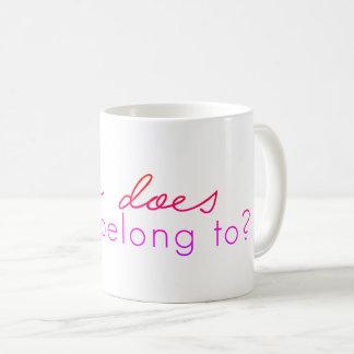 Who Does This Belong To? Mug