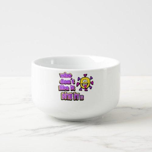 who dont like it bite it soup mug