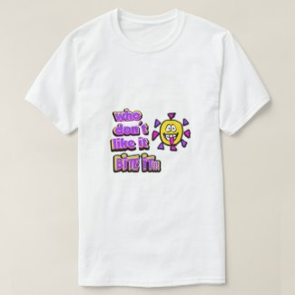 who don't like it bite it T-Shirt