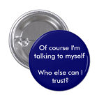 Who else can I trust Pinback Button