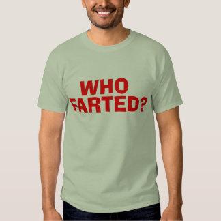 WHO FARTED TEE SHIRT