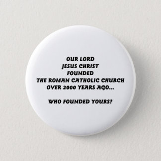 Who founded your church? pinback button