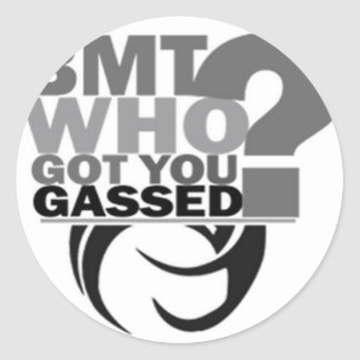 Who Gassed You Up ? Classic Round Sticker