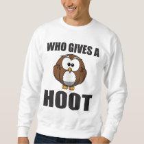 Who Gives a Hoot Owl Pun Sweatshirt
