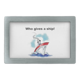 Who gives a ship! belt buckle