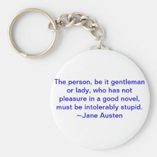 Who had not had pleasure in a good novel basic round button keychain