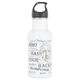 Who Has Your Back? Collection 18oz Water Bottle