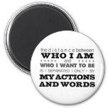 Who I Am Grey Fridge Magnet