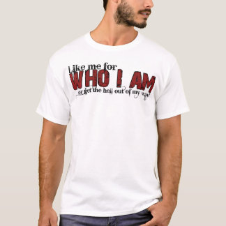 Who I am T-Shirt