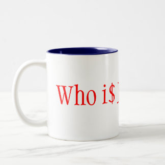 Who i$ John Galt? Two-Tone Coffee Mug