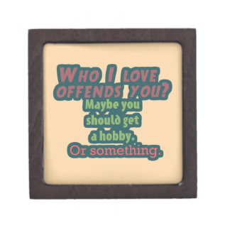 Who I Love Offends You? Jewelry Box