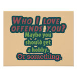 Who I Love Offends You? Poster