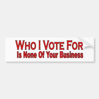 Who I Vote For Bumper Stickers