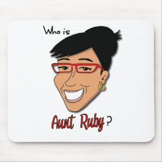 Who is Aunt Ruby? Mouse Pad