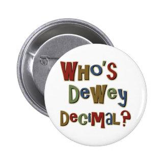 Who is Dewey Decimal 2 Inch Round Button