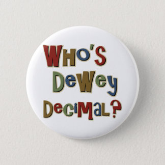 Who is Dewey Decimal Pinback Button
