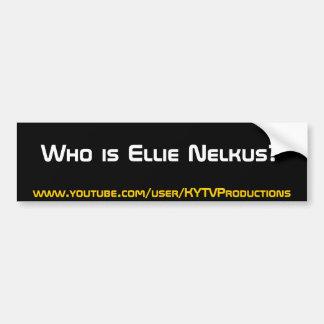 Who is Ellie Nelkus Bumper Sticker