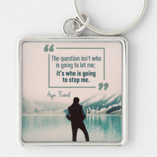 Who Is Going To Stop Me Keychain
