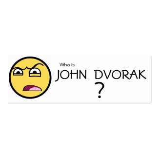 Who is JOHN DVORAK? Bookmark Business Cards