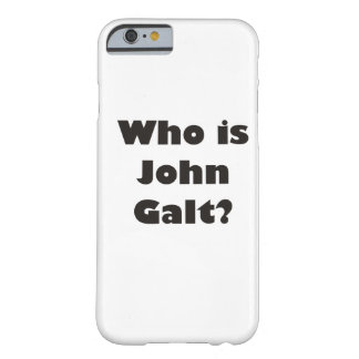 Who is John Galt? Barely There iPhone 6 Case