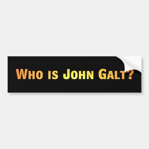 Who is John Galt? Car Bumper Sticker