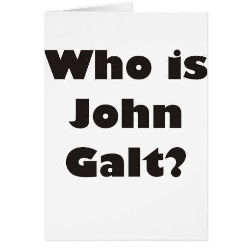 Who is John Galt? Greeting Cards