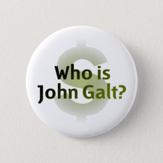 Who Is John Galt? Money Symbol Pinback Button