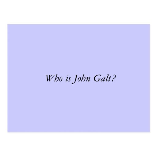 Who is John Galt? Post Cards