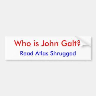 Who is John Galt?, Read Atlas Shrugged Bumper Sticker