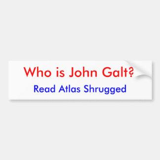 Who is John Galt?, Read Atlas Shrugged Car Bumper Sticker