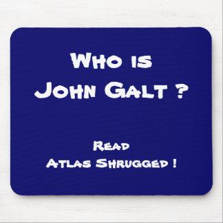 Who is John Galt ? Read Atlas Shrugged ! Mousepad