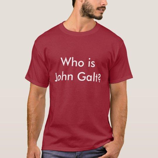 Who is John Galt?-t-shirt T-Shirt