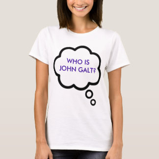 WHO IS JOHN GALT? Thought Cloud T-Shirt
