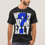 Who is John Galt? with blue question mark T-Shirt