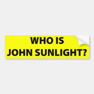 """WHO IS JOHN SUNLIGHT?"" CAR BUMPER STICKER"