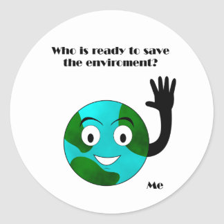 Who is ready to save the environment? classic round sticker