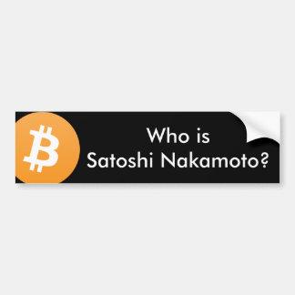 Who is Satoshi Nakamoto? Bitcoin Bumper Sticker