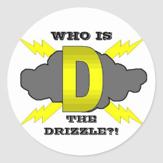 WHO IS, THE DRIZZLE?! CLASSIC ROUND STICKER