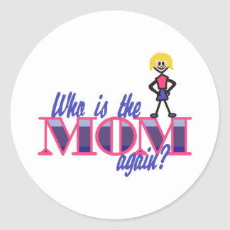 Who Is The Mom Classic Round Sticker