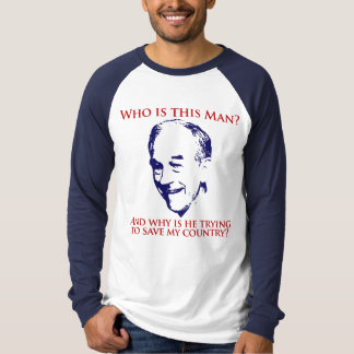 Who is this Man? Ron Paul Shirt